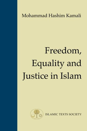 Freedom, Equality and Justice in Islam (Fundamental Rights and Liberties in Islam) von The Islamic Texts Society