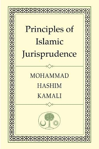 Principles of Islamic Jurisprudence von The Islamic Texts Society