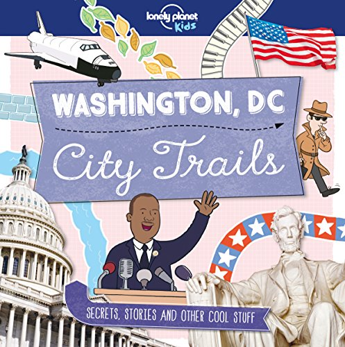 Lonely Planet Kids: City Trails - Washington DC von LONELY PLANET K
