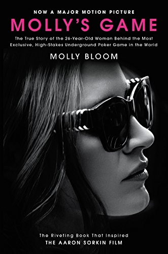 Molly's Game [Movie Tie-in]: The True Story of the 26-Year-Old Woman Behind the Most Exclusive, High-Stakes Underground Poker Game in the World von Harpercollins Us; Dey Street Books
