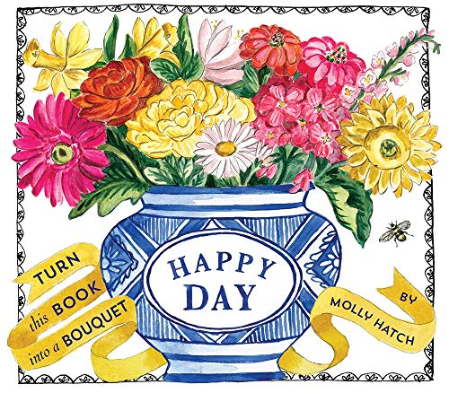 Happy Day: Bouquet in a Book (Uplifting Editions)