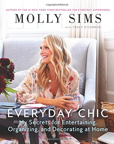 Everyday Chic: My Secrets for Entertaining, Organizing, and Decorating at Home von Dey Street Books