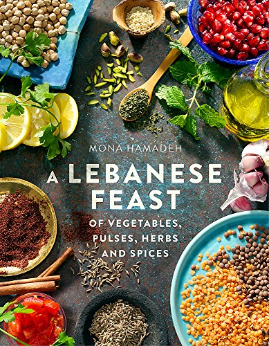 A Lebanese Feast of Vegetables, Pulses, Herbs and Spices von Constable & Robinson