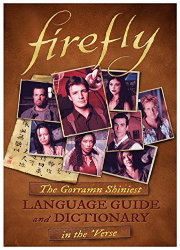 Firefly: The Gorramn Shiniest Language Guide and Dictionary in the 'Verse von Titan Books