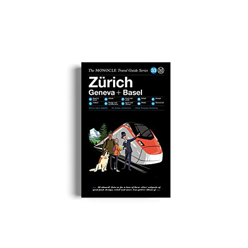 The Monocle Travel Guide to Zürich Basel Geneva: The Monocle Travel Guide Series von Gestalten, Die, Verlag