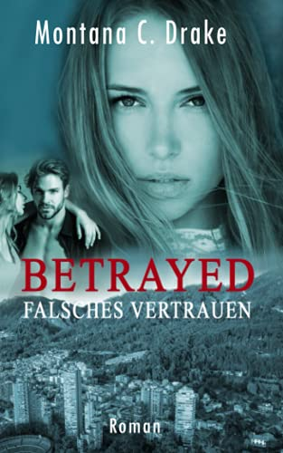 Betrayed - Falsches Vertrauen von Independently published