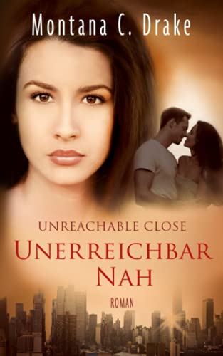 Unreachable Close: Unerreichbar Nah von Independently published