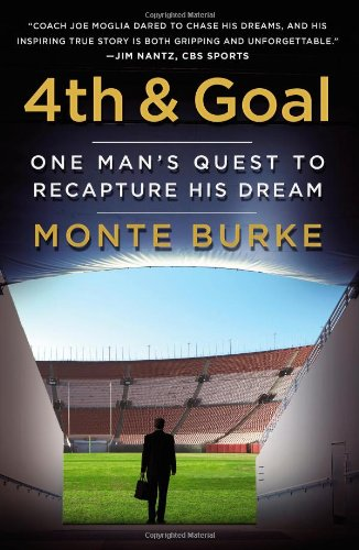 4th and Goal: One Man's Quest to Recapture His Dream von Grand Central Publishing