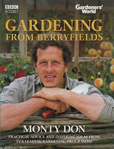 Gardeners' World: Gardening From Berryfields von BBC Books