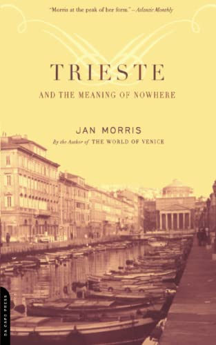 Trieste And The Meaning Of Nowhere von DaCapo Press