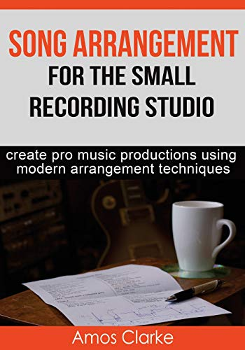 Song Arrangement for the Small Recording Studio von CreateSpace Independent Publishing Platform