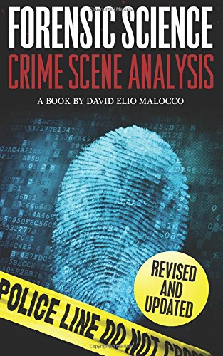 Forensic Science: Crime Scene Analysis von CreateSpace Independent Publishing Platform