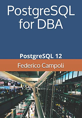 PostgreSQL for DBA: PostgreSQL 12 von Independently published