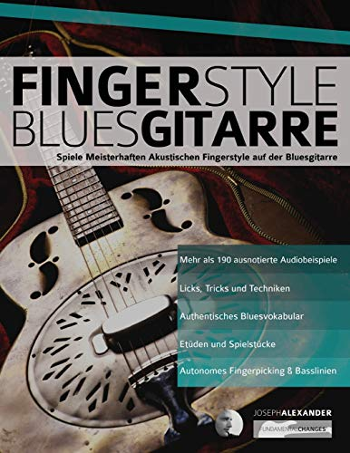Fingerstyle Bluesgitarre: Solos und Fingerpicking für Akustische Bluesgitarre von www.fundamental-changes.com