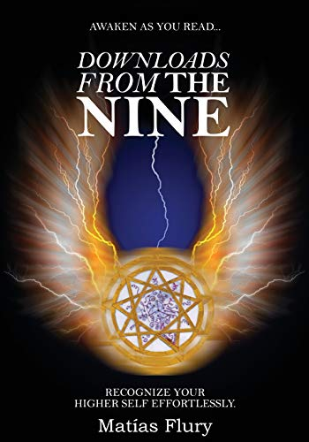 Downloads From the Nine: Recognize Your Higher Self Effortlessly von CreateSpace Independent Publishing Platform