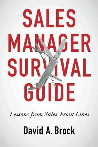 Sales Manager Survival Guide: Lessons From Sales' Front Lines von Partners In EXCELLENCE