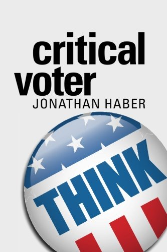 Critical Voter: Using the Next Election to Make Yourself (and Your Kids) Smarter von Degree of Freedom Press