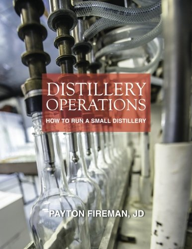 Distillery Operations: How to Run a Small Distillery von Payton Fireman Attorney at Law