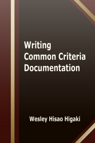 Writing Common Criteria Documentation von CreateSpace Independent Publishing Platform
