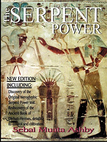 The Serpent Power: The Ancient Egyptian Mystical Wisdom of the Inner Life Force von Sema Institute