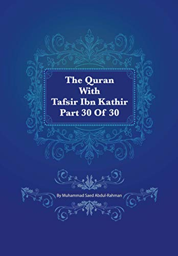 The Quran With Tafsir Ibn Kathir Part 30 of 30: An Nabaa 001 To An Nas 006