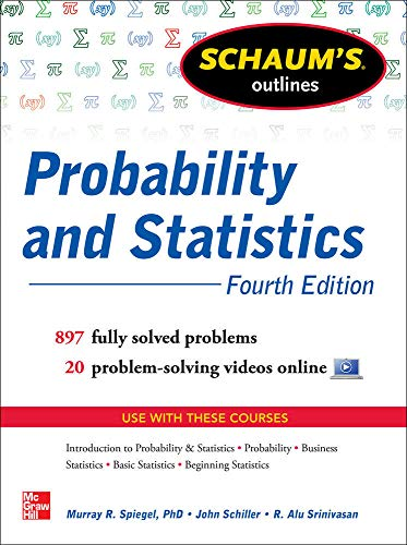 Schaum's Outline of Probability and Statistics: 897 Solved Problems + 20 Videos (Schaum's Outlines) von McGraw-Hill Education Ltd