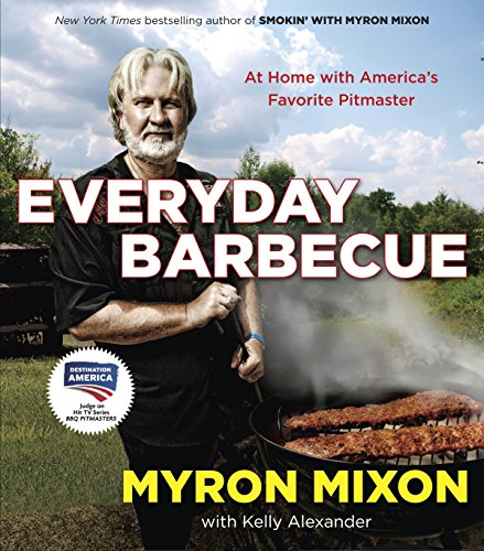 Everyday Barbecue: At Home with America's Favorite Pitmaster: A Cookbook von Ballantine Books