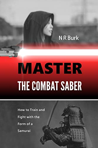 Master the Combat Saber: How to Train and Fight with the Form of a Samurai von Great Dad Media