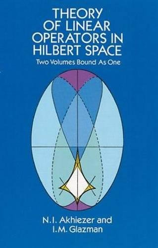 Theory of Linear Operators in Hilbert Space (Dover Books on Mathematics)