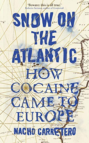 Snow on the Atlantic: How Cocaine Came to Europe von Zed Books