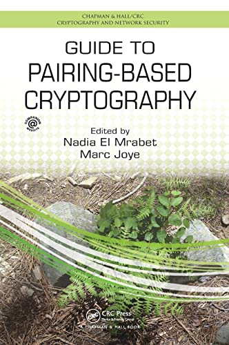 Guide to Pairing-Based Cryptography (Chapman & Hall/CRC Cryptography and Network Security)