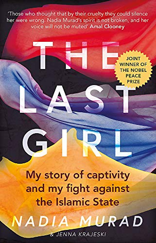 The Last Girl: My Story of Captivity and My Fight Against the Islamic State von Little, Brown Book Group