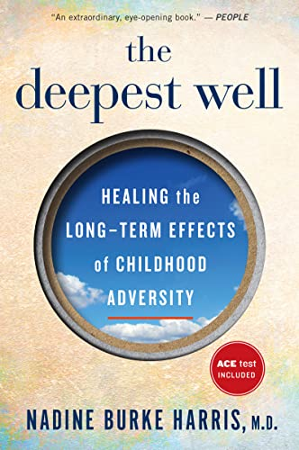 The Deepest Well: Healing the Long-Term Effects of Childhood Adversity von Mariner Books