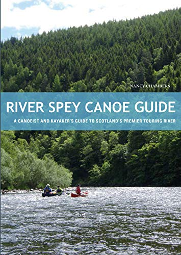 River Spey Canoe Guide: A Canoeist and Kayaker's Guide to Scotland's Premier Touring River von Pesda Press