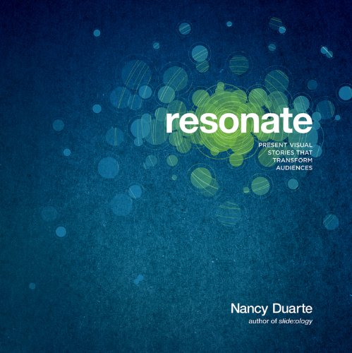 Resonate: Present Visual Stories that Transform Audiences von Wiley John + Sons / Wiley, John, & Sons, Inc