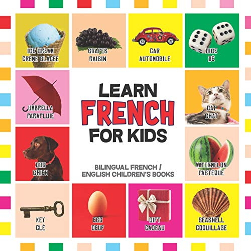 Learn French for Kids: French for Toddler - French Reading Practice, Teaching French to Preschoolers (Bilingual English French Children's Books, Band 1) von Independently published