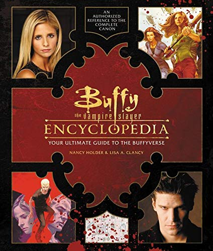 Buffy the Vampire Slayer Encyclopedia: The Ultimate Guide to the Buffyverse von Harpercollins Us; Harper Design