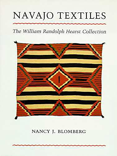 NAVAJO TEXTILES: The William Randolph Hearst Collection von University of Arizona Press