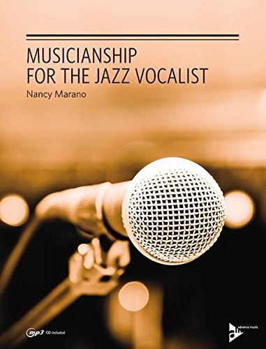 Musicianship for the Jazz Vocalist: Learn to coordinate your voice, ear, hands and brain, using these breathing, rhythm and ear-training exercises. Gesang. Ausgabe mit mp3-CD. (Advance Music) von Advance Music Veronika Gruber GmbH