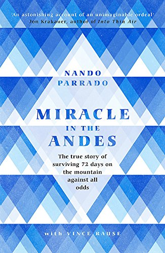 Miracle In The Andes: The True Story of Surviving 72 Days on the Mountain Against All Odds von W&N