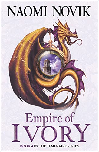 Empire of Ivory (The Temeraire Series, Band 4) von HarperCollins Publishers