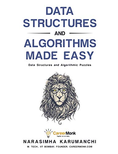 Data Structures and Algorithms Made Easy: Data Structures and Algorithmic Puzzles, Fifth Edition von CareerMonk Plublications