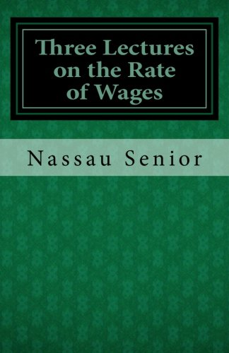 Three Lectures on the Rate of Wages von CreateSpace Independent Publishing Platform