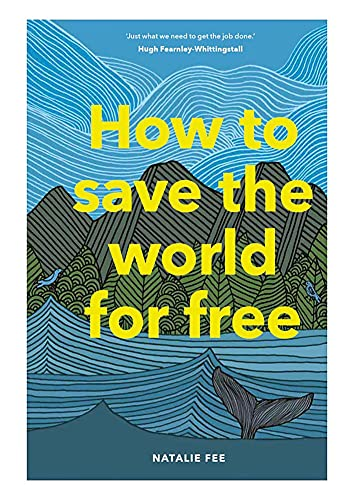 How to Save the World For Free von Laurence King Publishing