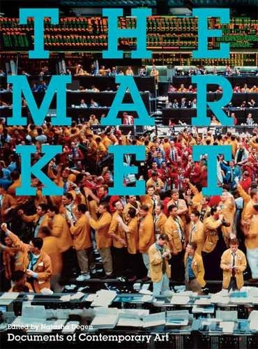The Market (Documents of Contemporary Art) von Whitechapel Gallery