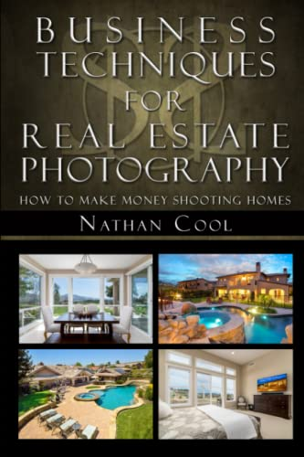 Business Techniques for Real Estate Photography: How to make money shooting homes von Independently published