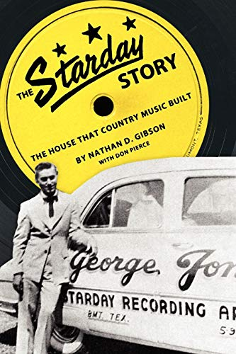 The Starday Story: The House That Country Music Built (American Made Music)
