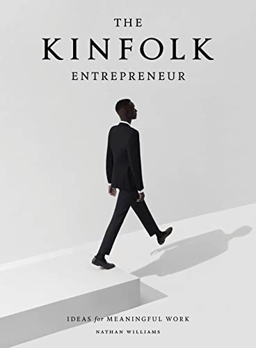 The Kinfolk Entrepreneur: Ideas for Meaningful Work von Artisan