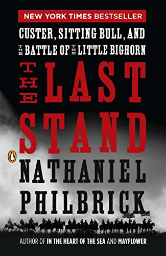 The Last Stand: Custer, Sitting Bull, and the Battle of the Little Bighorn von Penguin Group
