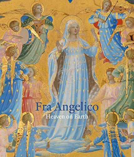 Fra Angelico: Heaven on Earth von Paul Holberton Publishing